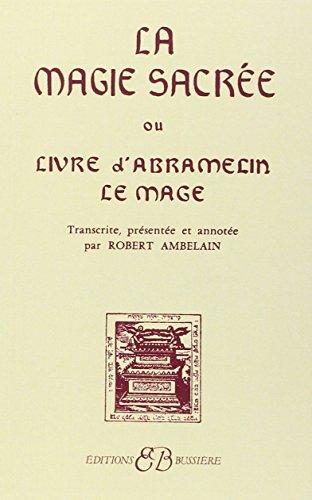 La Magie sacrée ou Le Livre d'Abramelin le mage par Robert Ambelain