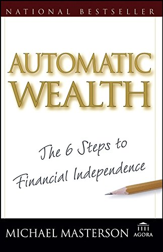 Automatic Wealth: The Six Steps to Financial Independence (Agora Series Book 59) (English Edition)