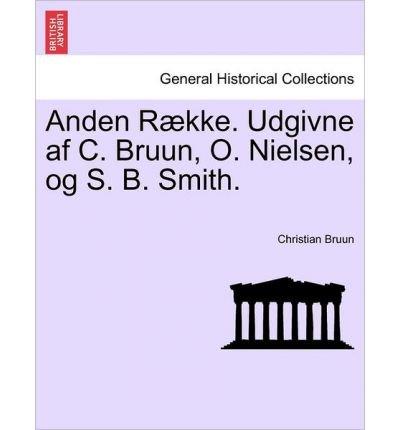 Anden Raekke. Udgivne AF C. Bruun, O. Nielsen, Og S. B. Smith. (Paperback)(Danish / English) - Common