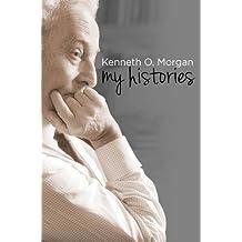 Kenneth O. Morgan: My Histories by Kenneth O. Morgan (2015-11-15)