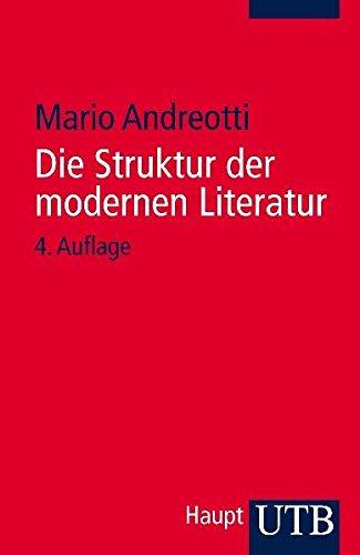Die Struktur der modernen Literatur. Neue Wege in der Textanalyse. Erzählprosa und Lyrik