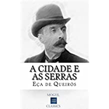 A Cidade e as Serras: Com biografia do autor e índice activo (Portuguese Edition)