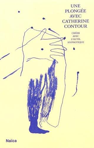 Une plongée avec Catherine Contour : Créer avec l'outil hypnotique