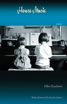 House Music - Poems: Poems by Ellen Kaufman (English Edition) di [Kaufman, Ellen]