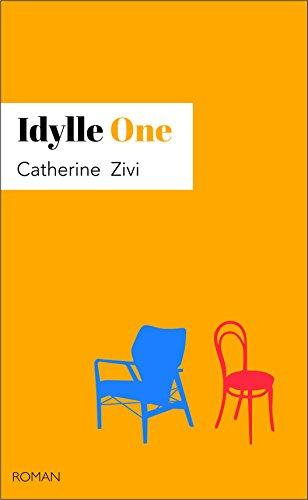 Idylle One: Le meilleur des mondes n'existe pas ! par [Zivi, Catherine]