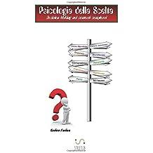 Psicologia della scelta -Decision Making nei contesti complessi