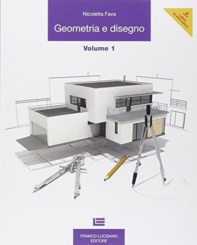 Geometria e disegno. Per le Scuole superiori. Con espansione online: 1