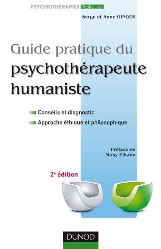 Guide pratique du psychothérapeute humaniste par Anne Ginger, Serge Ginger