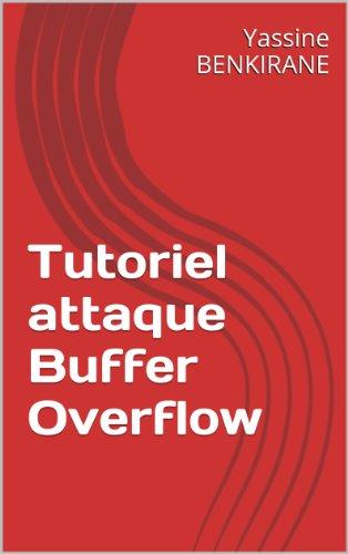 Tutoriel attaque Buffer Overflow