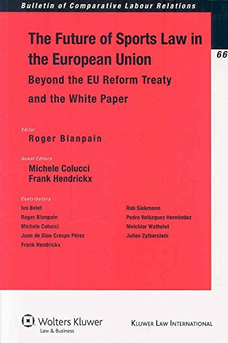 [(The Future of Sports Law in the European Union : Beyond the EU Reform Treaty and the White Paper)] [Edited by Roger Blanpain ] published on (July, 2008)