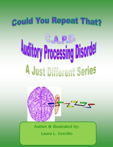 C.A.P.D Auditory Processing Disorder: Could you repeat that please? (Just Different, Band 4)
