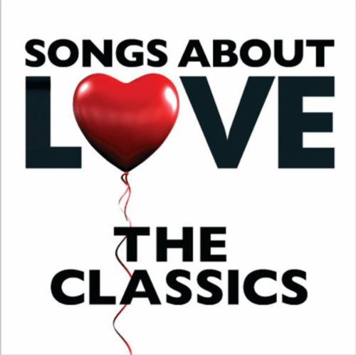 Songs About Love - The Classics