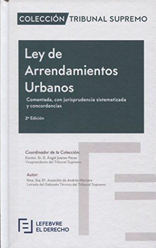 Ley de Arrendamientos Urbanos Comentada: Colección Tribunal Supremo por Lefebvre-El Derecho