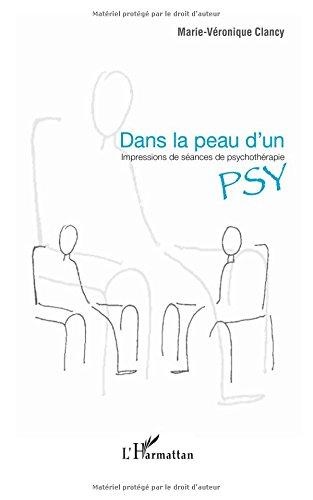 Dans la peau d'un psy: Impressions de séances de psychothérapie par Marie-Veronique Clancy