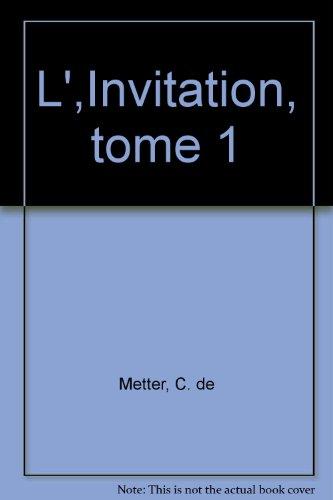 L',Invitation, tome 1