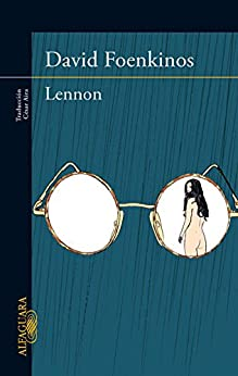 Lennon (Spanish Edition) by [Foenkinos, David]
