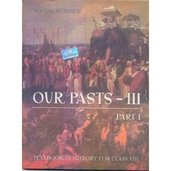 Our Pasts 3 Part – 1 Textbook In History for Class 8- 856 41mMI3Rbg7L
