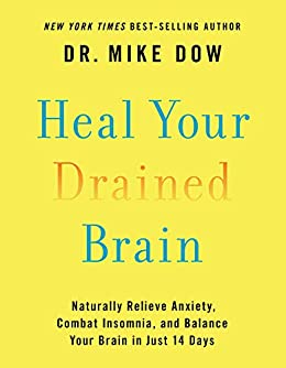 Heal Your Drained Brain: Naturally Relieve Anxiety, Combat