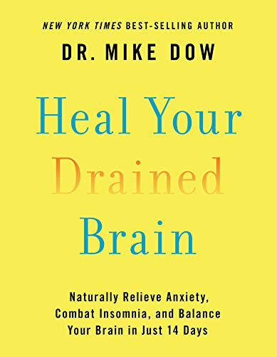 Heal Your Drained Brain: Naturally Relieve Anxiety, Combat Insomnia, and Balance Your Brain in Just 14 Days (English Edition)