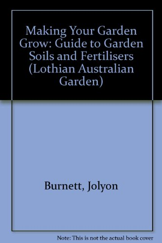 making-your-garden-grow-guide-to-garden-soils-and-fertilisers-lothian-australian-garden