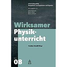 Wirksamer Physikunterricht (Unterrichtspraxis: Perspektiven von Expertinnen und Experten)