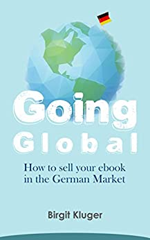 Going Global - How to sell your ebook in the German Market by [Kluger, Birgit]