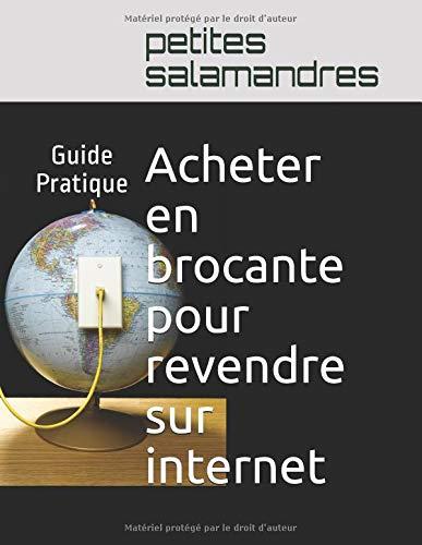Acheter en brocante pour revendre sur internet: Guide Pratique par  petites salamandres
