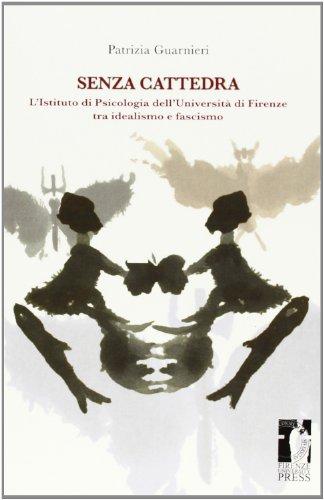 Senza cattedra. L'istituto di psicologia dell'università di Firenze tra idealismo e fascismo