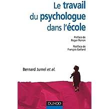 Le travail du psychologue dans l'école - Cas cliniques et pratiques professionnelles