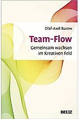 Team-Flow: Gemeinsam wachsen im Kreativen Feld (Beltz Weiterbildung / Fachbuch) Gebundene Ausgabe