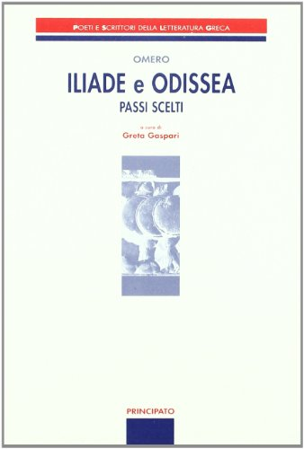 Iliade e Odissea. Passi scelti