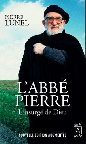 L'abb Pierre, l'insurg de Dieu