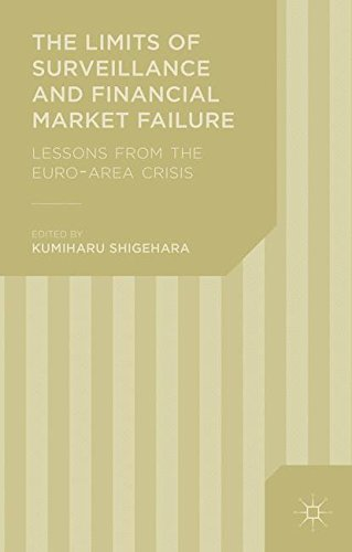 The Limits of Surveillance and Financial Market Failure: Lessons from the Euro-Area Crisis