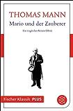Mario und der Zauberer: Ein tragisches Reiseerlebnis (Fischer Klassik Plus 912)