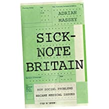 Sick-Note Britain: How Social Problems Became Medical Issues
