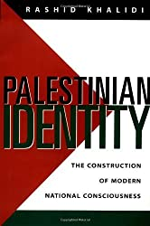 Palestinian Identity: The Construction of Modern National Consciousness by Rashid Khalidi (1997-04-08)