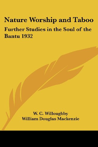 Nature Worship and Taboo: Further Studies in the Soul of the Bantu 1932 por W. C. Willoughby