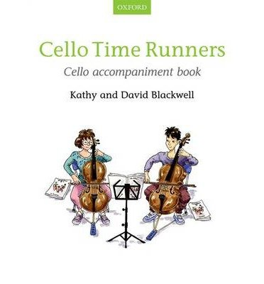 [(Cello Time Runners, Cello Accompaniment Book)] [ By (author) Kathy Blackwell, By (author) David Blackwell ] [June, 2014]