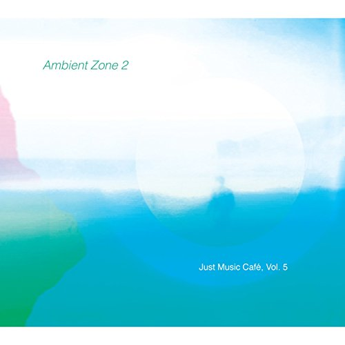 Ambient Zone 2 (Just Music Caf...