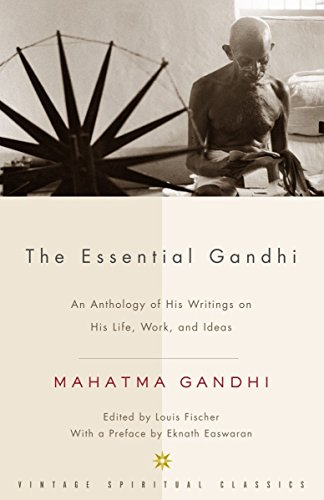 The Essential Gandhi: An Anthology of His