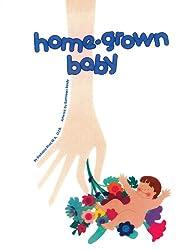 Home-Grown Babies