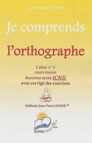 Je comprends l orthographe CM2 par Jean-Pierre Bonne