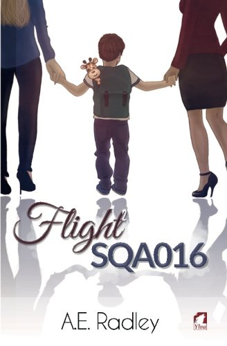 Flight SQA016: Volume 1 (The Flight Series) por A.E. Radley