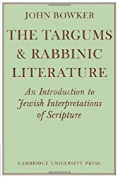 The Targums & Rabbinic Literature: An Introduction to Jewish Interpretations of Scripture
