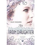 [( The Iron Daughter )] [by: Julie Kagawa] [Aug-2010] by Julie Kagawa (2010-08-01)