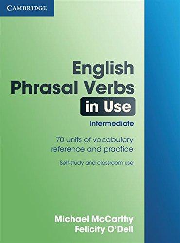 English Phrasal Verbs in Use Intermediate (Professional English in Use)