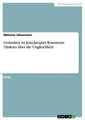 Gedanken zu Jean-Jacques Rousseaus 'Diskurs über die Ungleichheit'