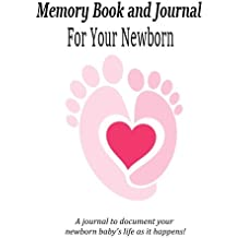 Memory Book and Journal for Your Newborn (Baby Scrapbook)