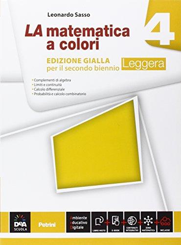 La matematica a colori. Ediz. gialla leggera. Per le Scuole superiori. Con e-book. Con espansione online: 4