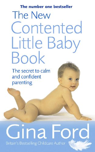 The New Contented Little Baby Book: The Secret to Calm and Confident Parenting (English Edition)